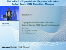 TechNet 2011 - Virtualisointi osa 4: System Center 2012 Operations Manager