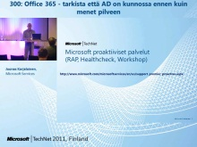 TechNet 2011 - Tietoty&#246; osa 5: Office 365 - tarkista ett&#228; AD on kunnossa ennen kuin menet pilveen