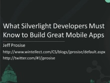 From Desktop to Phone: What Silverlight Developers Must Know to Build Great Mobile Applications