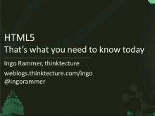 HTML 5 - that&#39;s what you need to know today!