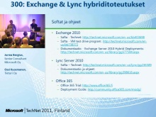 TechNet 2011 - Tietoty&#246; osa 4: Exchange &amp; Lync hybriditoteutukset