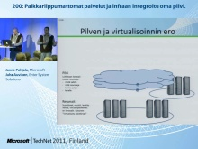 TechNet 2011 - Virtualisointi osa 1: Paikkariippumattomat palvelut ja infraan integroitu oma pilvi