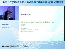 TechNet 2011 - Neuvotteluratkaisut osa 3: Yrityksen puhelinvaihderatkaisut Lync 2010:ll&#228;