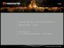 SharePoint 2010 FireStarter (Session 3): SharePoint 2010 Developer Tools