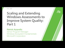 Scaling And Extending Windows Assessments To Improve System Quality (Part I &amp; II)