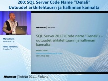TechNet 2011 - Tietokantapalvelut osa 5: SQL Server Code Name &quot;Denali&quot;
