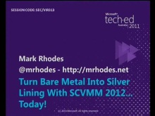 Turn Bare Metal into Silver Lining with SCVMM 2012Today!