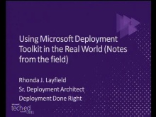 Using Microsoft Deployment Toolkit in the Real World (Notes from the field)