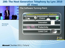 TechNet 2011 - Neuvotteluratkaisut osa 1: The Next Generation Telephony by Lync 2010