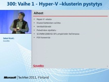 TechNet 2011 - Virtualisointi osa 2: Hyper-V -klusterin pystytys