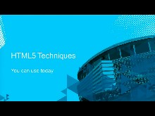 HTML5 and CSS3 Techniques You Can Use Today