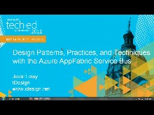 Design Patterns,Practices and Techniques with the Windows Azure AppFabric Service Bus