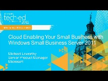 Cloud Enabling Your Small Business with Windows Small Business Server 2011