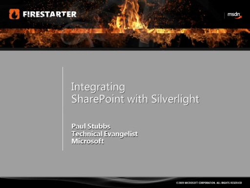 SharePoint 2010 FireStarter (Session 7): Integrating SharePoint with Silverlight