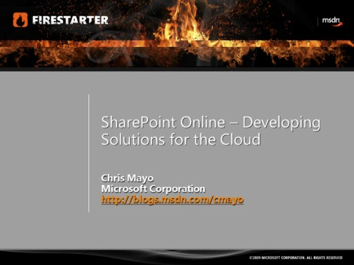 SharePoint 2010 FireStarter (Session 4): SharePoint Development in the Cloud with SharePoint Online